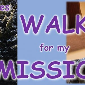Walk for my Mission - campaign by Keith Allen